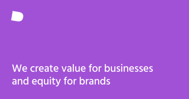 We create value for businesses and equity for brands