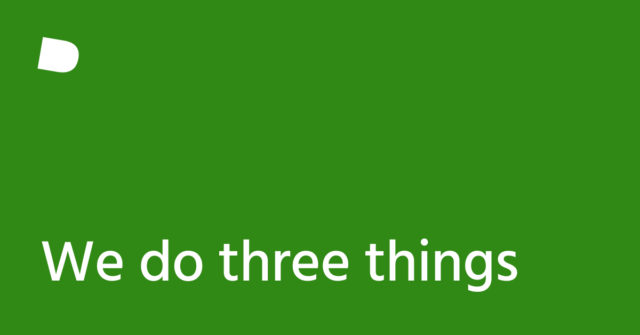 We do three things