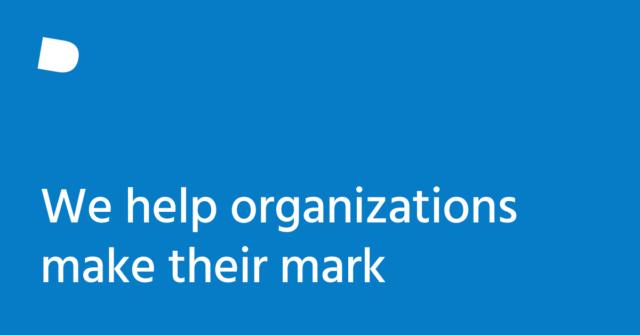 We help organizations make their mark
